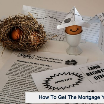 how to get the mortgage you want